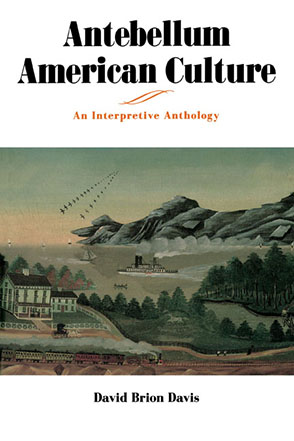 Cover image for Antebellum American Culture: An Interpretive Anthology By David Brion Davis