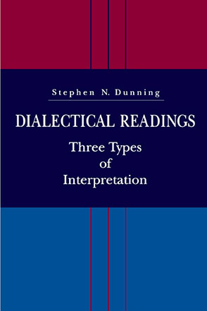 Cover image for Dialectical Readings: Three Types of Interpretations By Stephen  N. Dunning