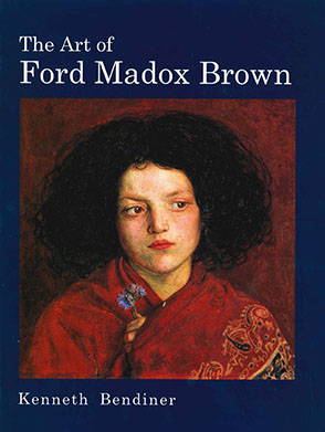 Cover image for The Art of Ford Madox Brown By Kenneth Bendiner