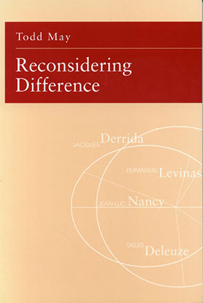 Cover image for Reconsidering Difference: Nancy, Derrida, Levinas, Deleuze By Todd May