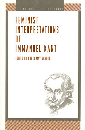 Cover image for Feminist Interpretations of Immanuel Kant Edited by Robin Schott