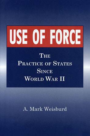 Cover image for Use of Force: The Practice of States Since World War II By Arthur  Mark Weisburd