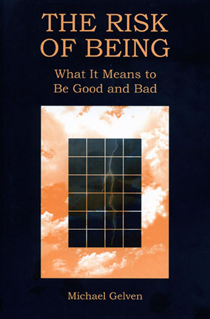 Cover image for The Risk of Being: What It Means to Be Good and Bad By Michael Gelven