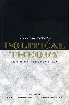 Cover image for Reconstructing Political Theory: Feminist Perspectives Edited by Mary  Lyndon Shanley and Uma Narayan
