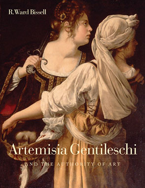 Cover image for Artemisia Gentileschi and the Authority of Art : Critical Reading and Catalogue Raisonné By Ward Bissell