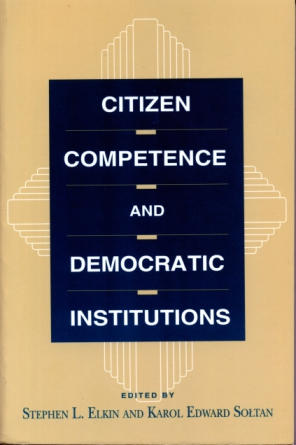 Cover image for Citizen Competence and Democratic Institutions Edited by Stephen  L. Elkin and Karol Soltan