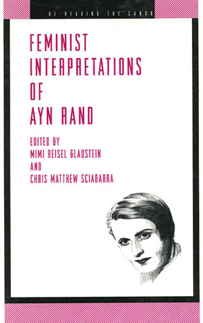 Cover image for Feminist Interpretations of Ayn Rand Edited by Mimi Riesel Gladstein and Chris  Matthew Sciabarra