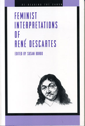 Cover image for Feminist Interpretations of René Descartes Edited by Susan Bordo
