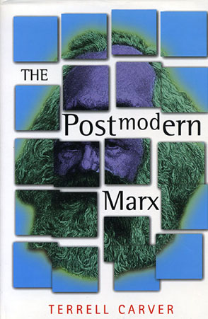 Cover image for The Postmodern Marx By Terrell Carver