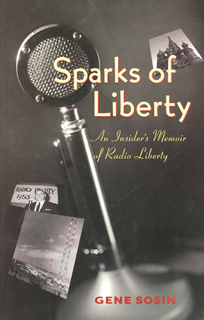 Cover image for Sparks of Liberty: An Insider's Memoir of Radio Liberty By Gene Sosin