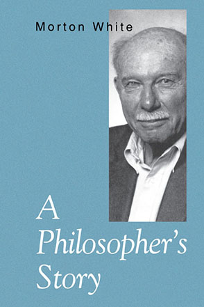Cover image for A Philosopher's Story By Morton White