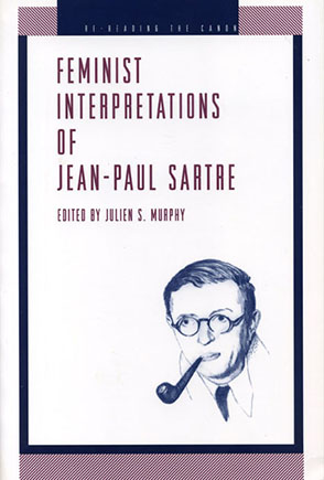 Cover image for Feminist Interpretations of Jean-Paul Sartre Edited by Julien  S. Murphy
