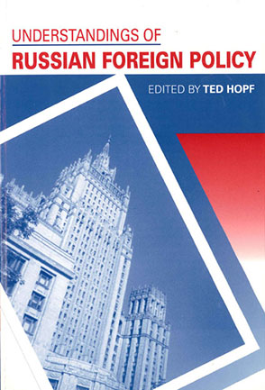 Cover image for Understandings of Russian Foreign Policy Edited by Ted Hopf