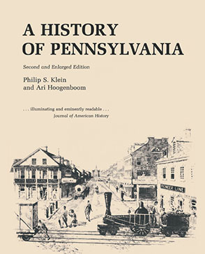 Cover image for A History of Pennsylvania By Philip S. Klein and Ari Hoogenboom