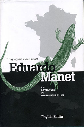 Cover image for The Novels and Plays of Eduardo Manet: An Adventure in Multiculturalism By Phyllis Zatlin
