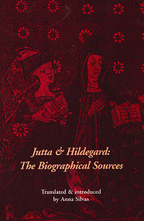 Cover image for Jutta and Hildegard: The Biographical Sources By Anna Silvas