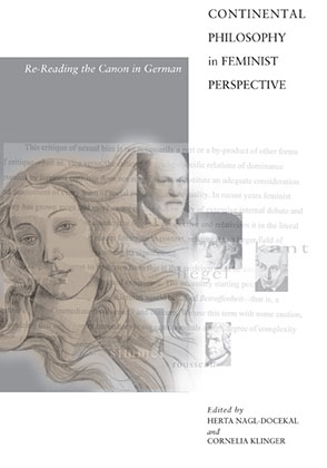 Cover image for Continental Philosophy in Feminist Perspective: Re-Reading the Canon in German Edited by Herta Nagl-Docekal and Cornelia Klinger