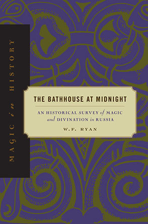 Cover image for The Bathhouse at Midnight: An Historical Survey of Magic and Divination in Russia By W. F. Ryan