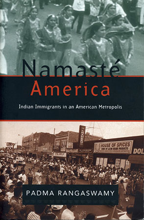 Cover image for Namasté America: Indian Immigrants in an American Metropolis By Padma Rangaswamy