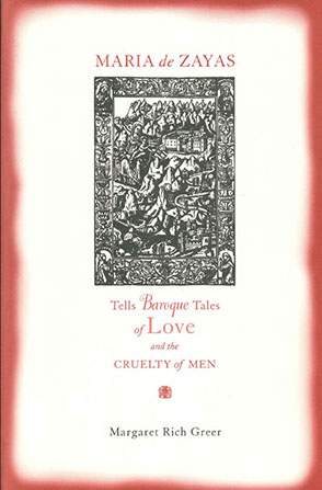 Cover image for Maria de Zayas Tells Baroque Tales of Love and the Cruelty of Men By Margaret Greer