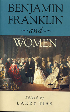 Cover image for Benjamin Franklin and Women Edited by Larry E. Tise