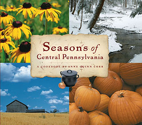 Cover image for Seasons of Central Pennsylvania: A Cookbook by Anne Quinn Corr By Anne Quinn Corr