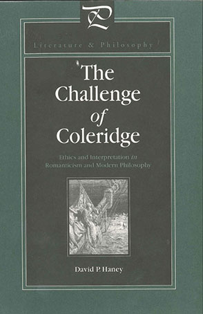 Cover image for The Challenge of Coleridge: Ethics and Interpretation in Romanticism and Modern Philosophy By David Haney