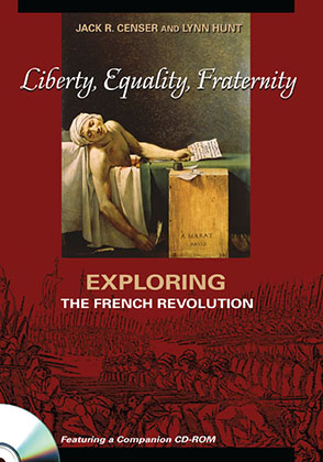 Cover image for Liberty, Equality, Fraternity: Exploring the French Revolution By Jack R. Censer and Lynn Hunt