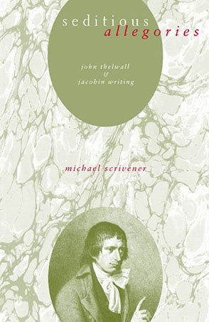 Cover image for Seditious Allegories: John Thelwall and Jacobin Writing By Michael Scrivener