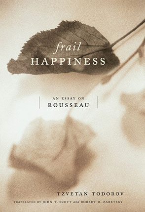 Book cover of Frail Happiness: An Essay on Rousseau by Tzvetan Todorov
