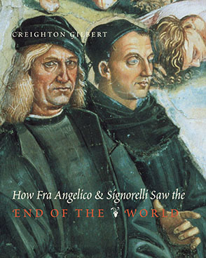Cover image for How Fra Angelico and Signorelli Saw the End of the World By Creighton E. Gilbert