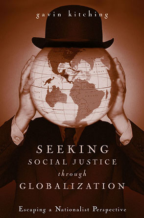 Cover image for Seeking Social Justice Through Globalization: Escaping a Nationalist Perspective By Gavin Kitching