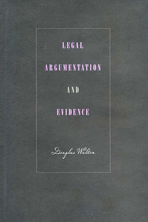 Cover image for Legal Argumentation and Evidence By Douglas Walton