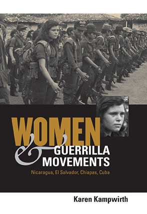 Cover image for Women and Guerrilla Movements: Nicaragua, El Salvador, Chiapas, Cuba By Karen Kampwirth