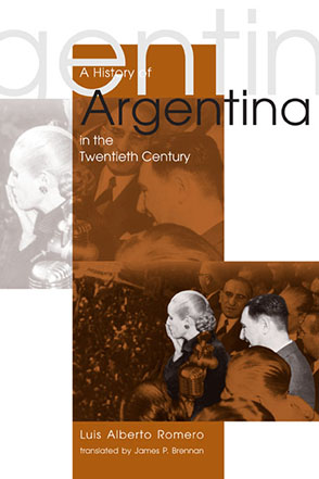 Cover image for A History of Argentina in the Twentieth Century By Luis Alberto Romero and Translated by James P. Brennan