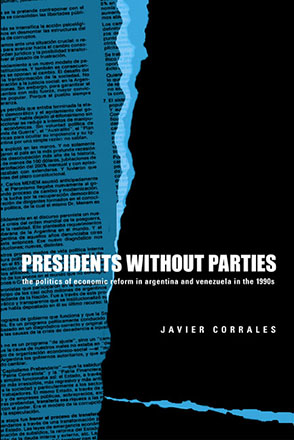 Cover image for Presidents Without Parties: The Politics of Economic Reform in Argentina and Venezuela in the 1990s By Javier Corrales