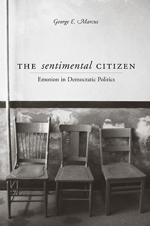 Cover image for The Sentimental Citizen: Emotion in Democratic Politics By George E. Marcus