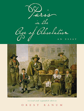 Cover image for Paris in the Age of Absolutism: An Essay By Orest Ranum