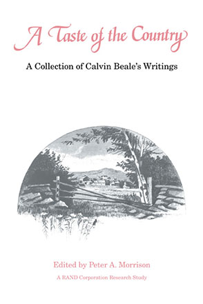 Cover image for A Taste of the Country: A Collection of Calvin Beale's Writings Edited by Peter A. Morrison