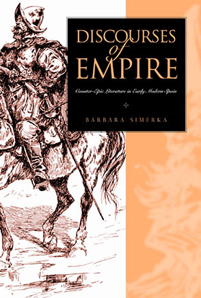 Cover image for Discourses of Empire: Counter-Epic Literature in Early Modern Spain By Barbara Simerka