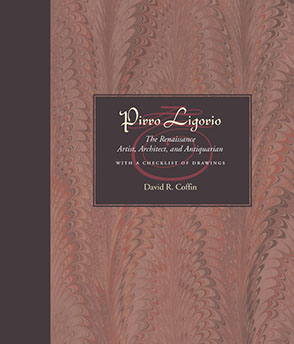 Cover image for Pirro Ligorio: The Renaissance Artist, Architect, and Antiquarian By David R. Coffin
