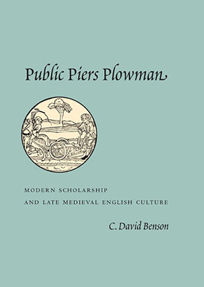 Cover image for Public Piers Plowman: Modern Scholarship and Late Medieval English Culture By C. David Benson