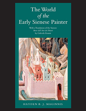Cover image for The World of the Early Sienese Painter By Hayden B. J. Maginnis