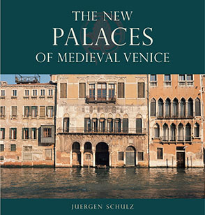 Cover image for The New Palaces of Medieval Venice By Juergen Schulz