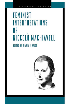 Cover image for Feminist Interpretations of Niccolò Machiavelli Edited by Maria  J. Falco