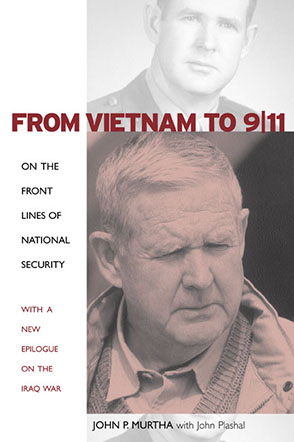 Cover image for From Vietnam to 9/11: On the Front Lines of National Security By John P. Murtha and With John Plashal