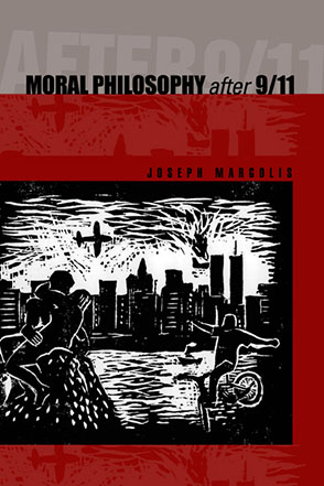 Cover image for Moral Philosophy After 9/11 By Joseph Margolis