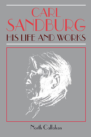 Cover image for Carl Sandburg: His Life and Works By North Callahan