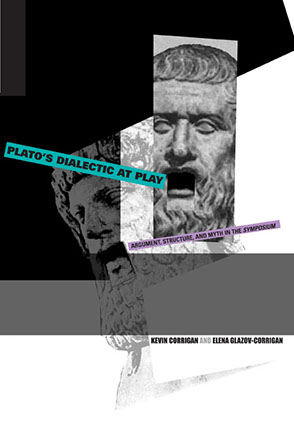 Cover image for Plato's Dialectic at Play: Argument, Structure, and Myth in the Symposium By Kevin Corrigan and Elena Glazov-Corrigan