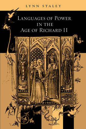 Cover image for Languages of Power in the Age of Richard II By Lynn Staley